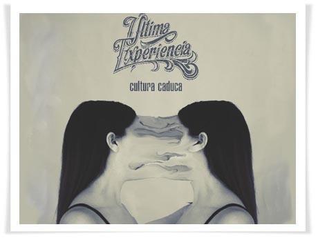 """Última Experiencia presenta su nuevo álbum """"Cultura Caduca"""""""