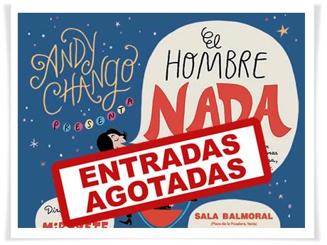 """¡SOLD OUT para ver a Andy Chango y """"El hombre nada"""" en Yecla el 24 de noviembre!"""