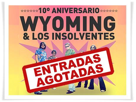 ¡SOLD OUT para el Fiestón 10º Aniversario de Wyoming & Los Insolventes en Madrid el 26 de octubre!